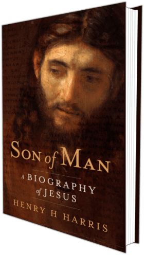 A Biography of Jesus by Henry Harris