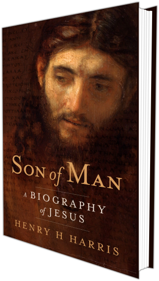 Son of Man: A Biography of Jesus Christ by author Henry Harris